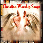 Christian Worship Songs by Praise