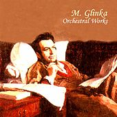 M. Glinka: Orchestral Works by USSR State Symphony Orchestra