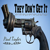 They Don't Get It by Paul Taylor