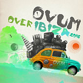 Ovum over Ibiza 2016 by Various Artists