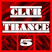 Club Trance, Vol. 5 by Various Artists