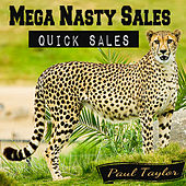 Mega Nasty Sales: Quick Sales by Paul Taylor