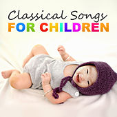 Classical Songs for Children von Bedtime Baby