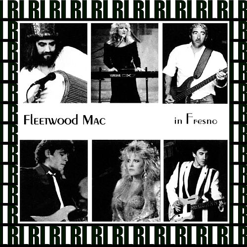 Selland Arena, Fresno, Ca. December 10th, 1987 (Remastered, Live On Broadcasting) von Fleetwood Mac