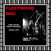 Capitol Theatre Passaic, New Jersey, May 3rd, 1975 (Remastered, Live On Broadcasting) von Fleetwood Mac