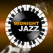 Midnight Jazz – The Best Background to Romantic Dinner, Sensual Vibes of Jazz for Cocktail Party, Jazz Meditation by Chilled Jazz Masters