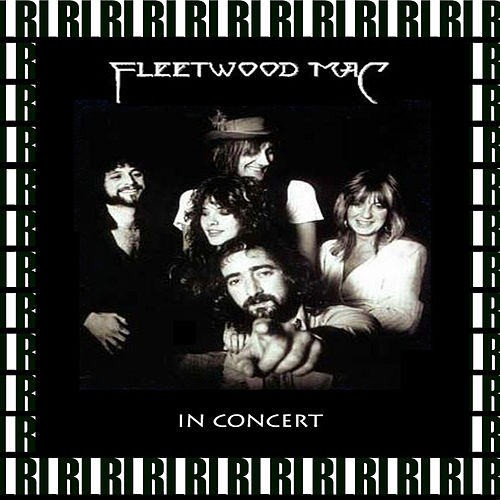 In Concert (Remastered, Live On Broadcasting) by Fleetwood Mac