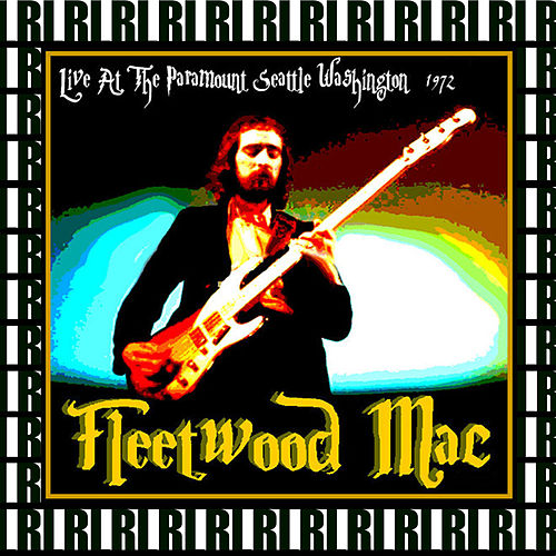 The Paramount, Seattle, Washington, March 10th, 1972  (Remastered, Live On Broadcasting) von Fleetwood Mac
