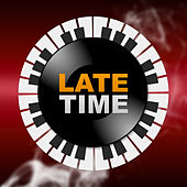 Late Time – Ambient Piano Jazz, Instrumental Sounds of Smooth Jazz, Excellent Background to Coffee by Chilled Jazz Masters