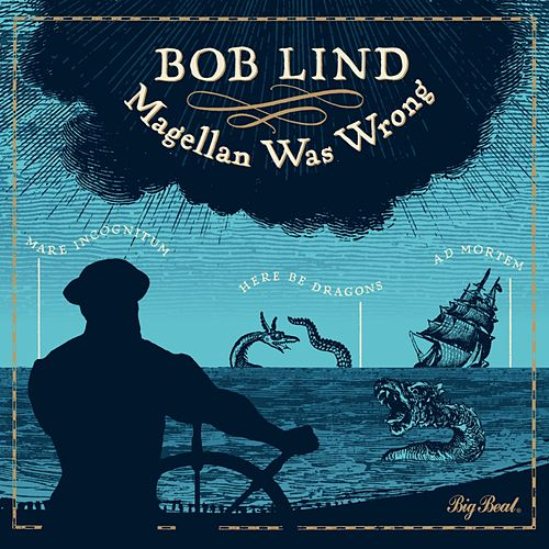 Magellan Was Wrong by Bob Lind