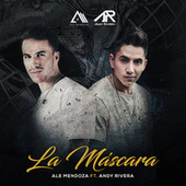 La Mascara (feat. Andy Rivera) by Ale Mendoza