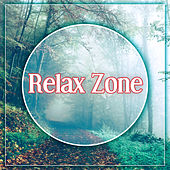 Relax Zone – Calm Relaxation, Zen Meditation, Serenity Sounds, Meditation Music,Deep Yoga, Reiki Healing by Chinese Relaxation and Meditation