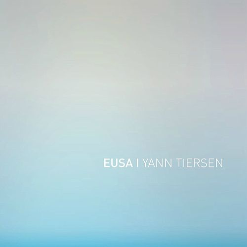 2 Tracks from EUSA by Yann Tiersen