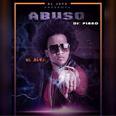 Abuso Abuso by El Alfa