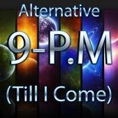 9 PM (Till I Come) by Alternative
