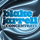 Concentrate Vol 1, Full Continuous DJ Mix by Blake Jarrell