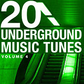 20 Underground Music Tunes, Vol. 4 by Various Artists