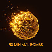 40 Minimal Bombs by Various Artists