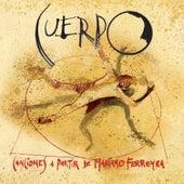 Cuerpo (Canciones a Partir de Mariano Ferreyra) by Various Artists