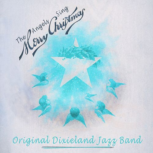 The Angels Sing Merry Christmas by Original Dixieland Jazz Band