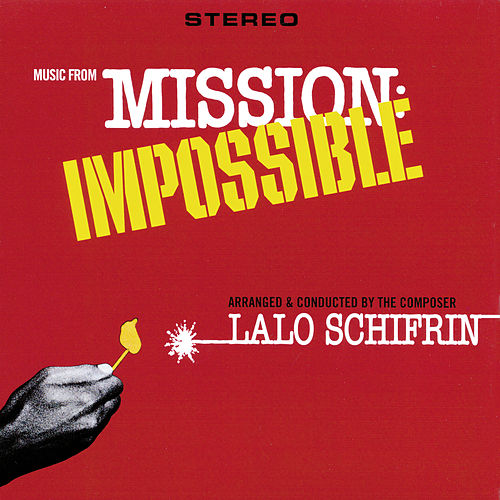 Music From Mission: Impossible (Original Television Soundtrack) von Lalo Schifrin