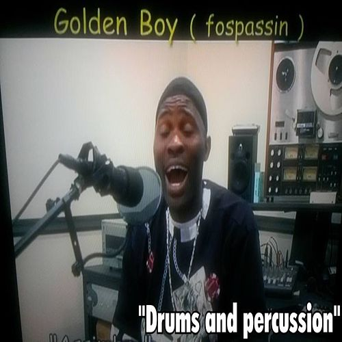 Drums and percussion by Golden Boy (Fospassin)