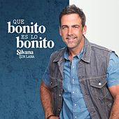 Que Bonito Es Lo Bonito Silvana by Carlos Ponce
