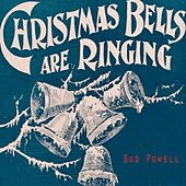 Christmas Bells Are Ringing von Bud Powell