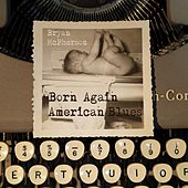 Born Again American Blues by Bryan Mcpherson