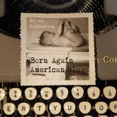 Born Again American Blues by Bryan Mcpherson