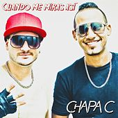 Cuando Me Miras Así by Chapa C