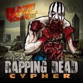 Rapping Dead Cypher by Blaze Ya Dead Homie
