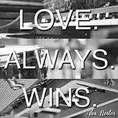 Love. Always. Wins. by Alex Nester