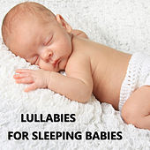 Lullabies for Sleeping Babies by Bedtime Baby