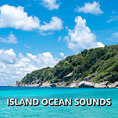Island Ocean Sounds by Soothing Sounds