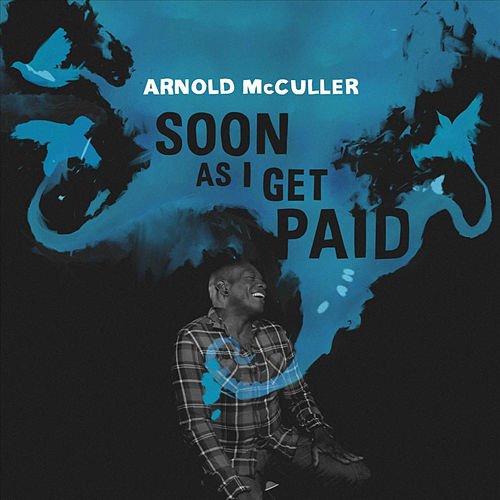 Soon As I Get Paid by Arnold McCuller