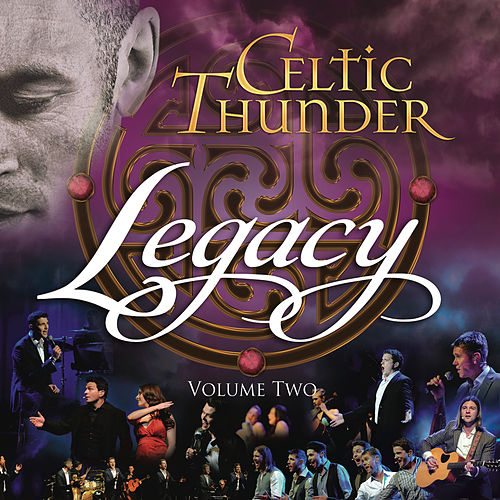 Legacy, Vol. 2 by Celtic Thunder