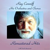 Remastered Hits (All Tracks Remastered) by Ray Conniff