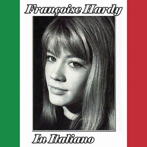 Françoise hardy - italiano by Francoise Hardy