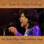 Cal Tjader Plays, Mary Stallings Sings (Remastered 2016) von Cal Tjader