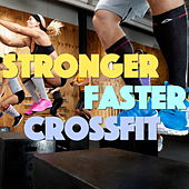 Stronger, Faster, Crossfit von Various Artists