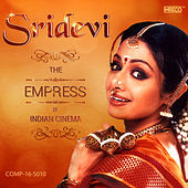 Sridevi - The Empress of Indian Cinema by Various Artists