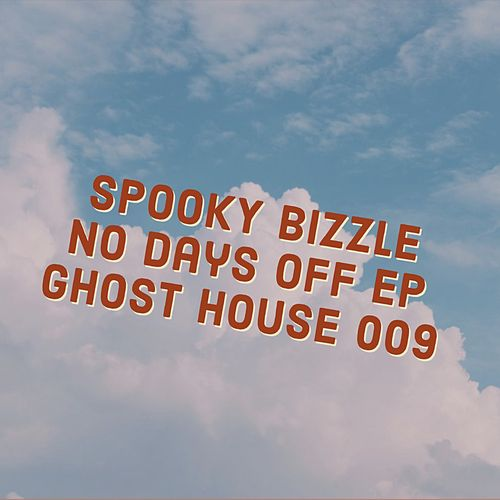 No Days off EP by Spooky