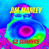 62 Summers by Jim Manley