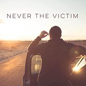 Never the Victim by Your World Within