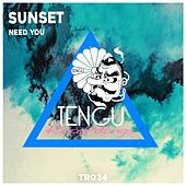 Need You by Sunset