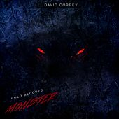 Cold Blooded Monster by David Correy