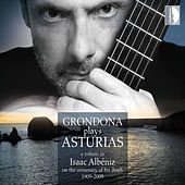 Albéniz: Grondona Plays Asturias by Various Artists