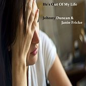 He's out of My Life by Johnny Duncan