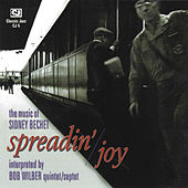 Spreadin' Joy: The Music Of Sidney Bechet by Bob Wilber